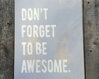 Don't Forget To Be Awesome Shabby Chic Sign