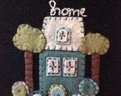Appliqued Wall Hanging, House Warming, Home, OFG, FAAP, OOAK, Wall Decor, Hostess Gift, Folk Art, Blue House, Penny Rug Wall Hanging