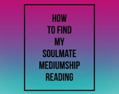 How to Find My Soulmate- Mediumship Board  VIDEO Reading