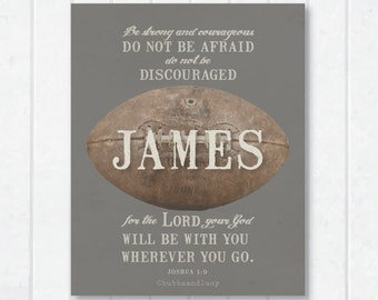 Football . Vintage Looking . Personalized Scripture Print with Joshua 1:9
