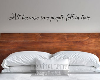 All Because Two People Fell In Love Vinyl Wall Decal Decor Sticker