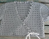 Organic baby clothes Toddler girl crochet bolero in silver cotton12 -18 months Cropped cardigan sweater Fairtrade Eco friendly Gifts