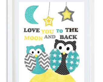 Love you to the moon and back, Owl Nursery art, Nursery decor, Nursery print, Teal, Grey. Yellow - Moon Owls