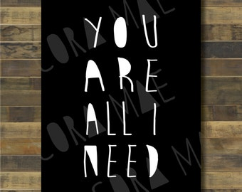 You are all I need printable nursery wall art. Comes in 3 sizes and 3 colors! 300 dpi. Instant download.