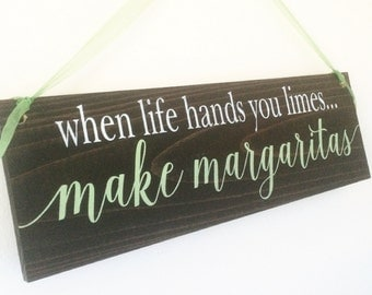 Wooden Bar Sign - When Life Hands You Limes Make Margaritas - WS-160