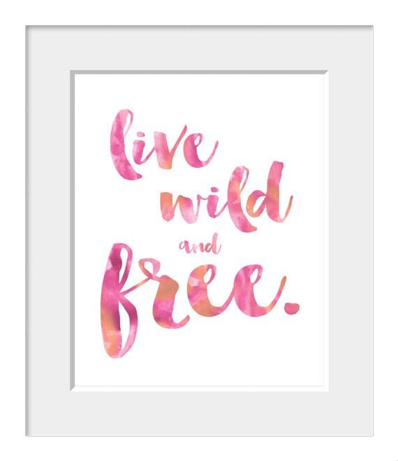 Live Wild And Free Quotes Dorm ◅ ▻ Live Wild