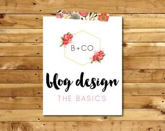 BLOG DESIGN: The Basics (Blogger Only)