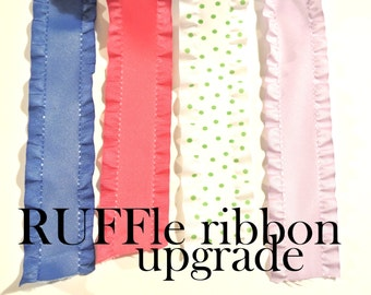 RUFFle Ribbon Upgrade!
