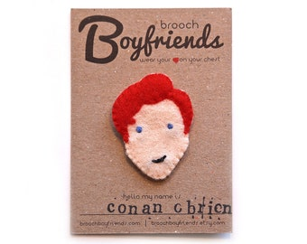 Conan O'Brien Brooch
