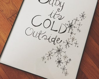 Baby Its Cold Out Side Print