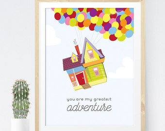 Up inspired poster with you are my greatest adventure quote instant download printable