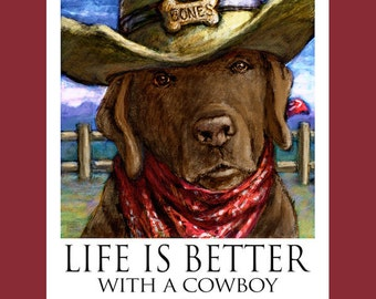 Chocolate Lab Life Is Better With a Cowboy Poster of Labrador Retriever Wearing Cowboy Hat