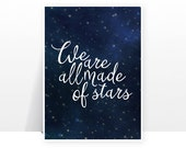 We are all made of stars - MANY SIZES - Typography text Night Sky Magic Constellation boho Art Print