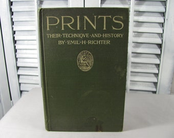 1914 Prints Their Technique and History by Emil H. Richter w/Illustrations, First Edition Antique Green Hardcover Book Woodcut Engraving +