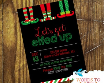 CUSTOM Let's Get Elfed Up -Party Invitations - Christmas - Birthday - Winter