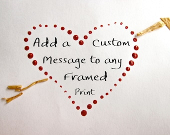 PERSONALIZED GIFT: Add a Custom Message to Any FRAMED Print, Valentine's Day, Gift Idea, Fine Art Photography, fPOE