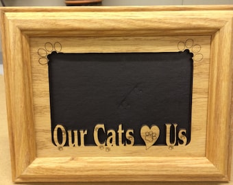 Our Cats Love Us Picture Frame 5x7