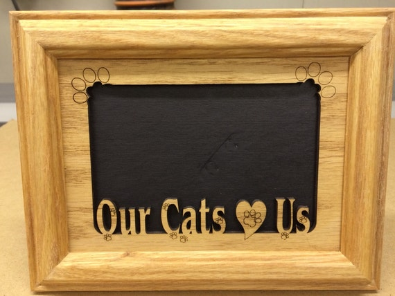 Our Cats Love Us Picture Frame 5x7 From Stansgiftshandmade