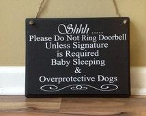 Shhh Please do not ring doorbell Unless Signature is required Baby Sleeping Overprotective Dogs wood custom door sign door hanger brown