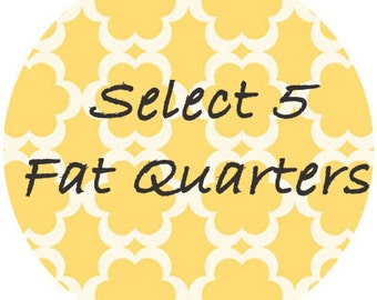 Create Your Own Fat Quarter Bundle of Fabric - Designer Prints & Modern Basics for quilting, apparel and more - 100% cotton - 5 FAT QUARTERS