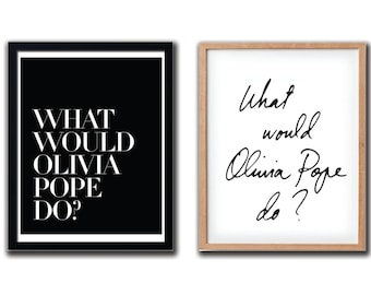 What Would Olivia Pope Do PRINTABLE FILE - 2 styles/6 sizes/same price, Scandal poster, Scandal quote, Fashion art, Wall poster, Dorm room