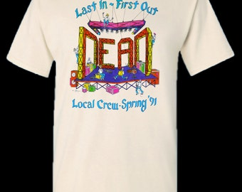 Grateful Dead T Shirt  ...  Last In First Out  ... Road Crew 1991