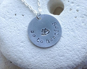 "Vegan animal rights necklace - anti-hunting pendant. Fox necklace. Handstamped no to hunting with fox necklace on 18"" chain"