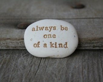 always be one of a kind positive affimation stone, graduation gift under 10