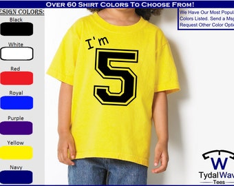 I'm Five (any number) - Birthday T-shirt for Toddlers and Children. All Youth sizes.