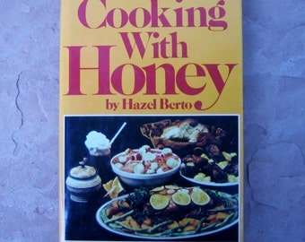 honey recipes, Cooking with Honey by Hazel Berto, vintage cookbook, Cooking with Honey Cookbook