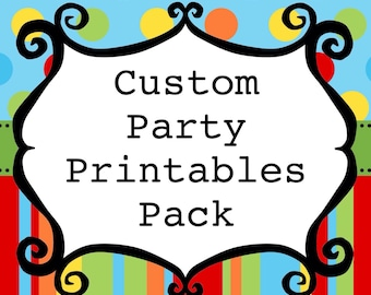 Custom Party Printables Pack (items to decorate at your party OR items to use for/to complement your party favors)