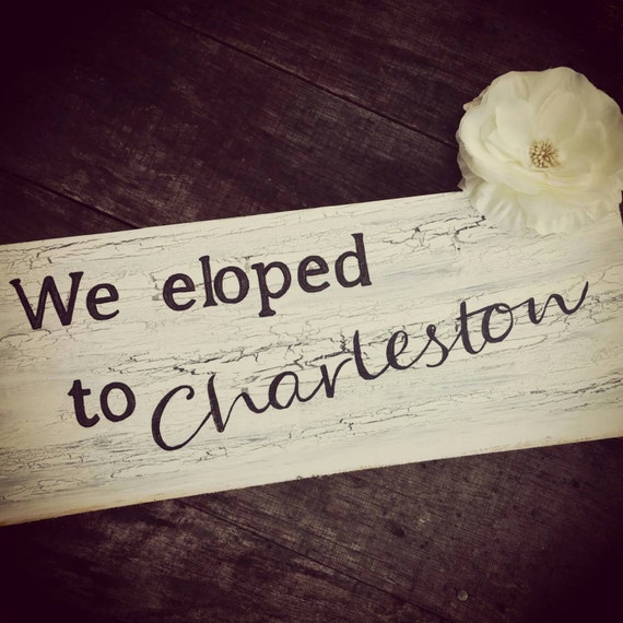We Eloped sign hand painted any color any destination available