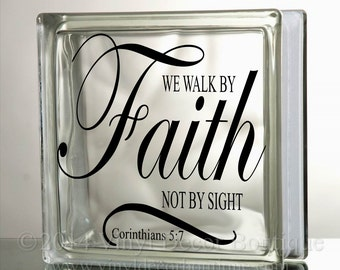 We walk by faith not by sight Glass Block Decal Tile Mirrors DIY Decal for Glass Blocks we walk by faith