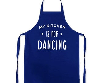 My kitchen is for Dancing - Apron cooking novelty item