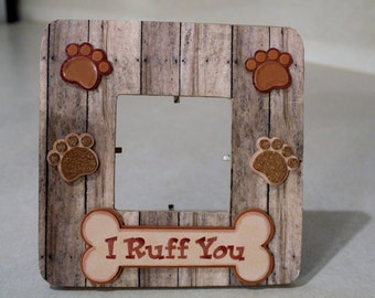 Pet/I Ruff You /Dog Frame/ Dog /Paws/ Pet Picture frame