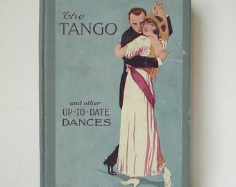 """Antique 1914 """"The Tango And Other Up-To-Date Dances""""  by  Hopkins"""
