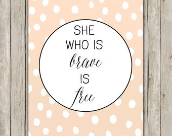 8x10 She Who Is Brave Is Free Print, Inspirational Printable, Typography Art, Nursery Decor, Blush Polka Dot Art, Instant Digital Download