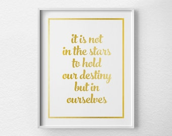 Shakespeare Quote, Shakespeare Print, Faux Gold Foil, Gold Foil Print, Gold Art, Typographic Print, Graduation Gift, Inspirational Art, 0212