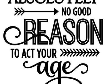 No good reason- Wall Art and Inspirational Quotes - Many colours and custom wording available