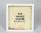 Throw Kindness around lik...