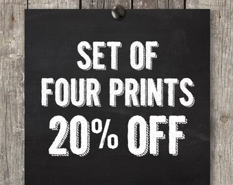 Save 20% on Any FOUR Prints in Any Size