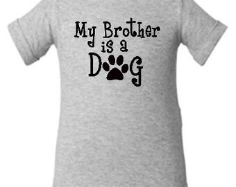 My Brother OR Sister is a DOG sibling has paws and a tail funny cute baby bodysuit in GRAY for boy or girl - any size