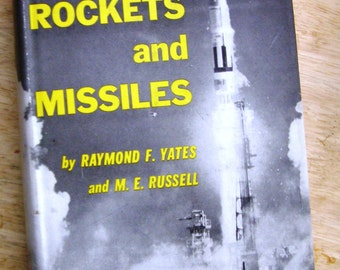Space Rockets And Missiles. Raymond Yates/M.E. Russell 1st Edition 1960