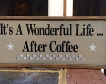 Coffee Sign Kitchen Sign Hand Painted It 39 S A Wonderful Life After Coffee Sign