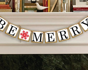 Be Merry Banner - Christmas Decoration - Be Merry Christmas Banner - Holiday Banner - Holiday Photo Prop - Christmas Garland
