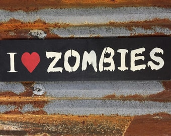 I (heart) Zombies - Handmade Wood Sign