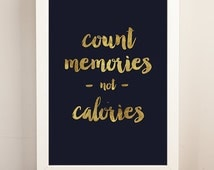 Inspirational print, motivational food print, kitchen print, cooking quote, eating quote, calories print