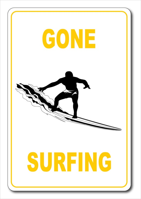 Custom Gone Surfing Aluminum Sign Home Decor