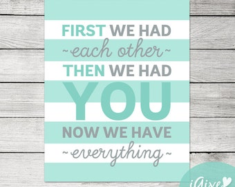 First We Had Each Other - Mint and Grey - Instant Download - 8x10 - Typhography Nursery Print