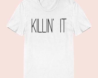 Killin It -  Women's Slim Fit TShirt, Graphic Tee, American Apparel, Short Sleeve Shirt, T Shirt